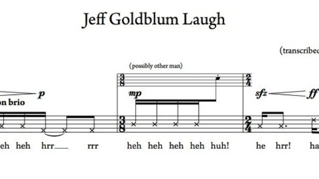 Jeff Goldblum's weird laugh from Jurassic Park transcribed ...