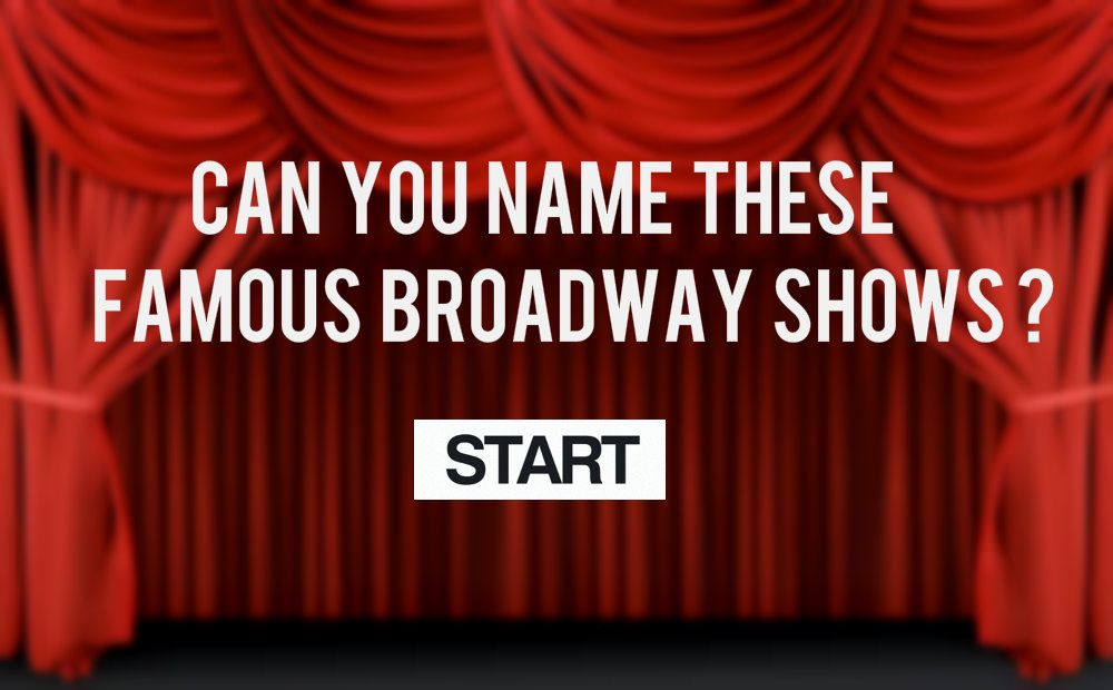 can you name these famous broadway shows quiz