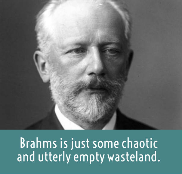 Tchaikovsky on Brahms