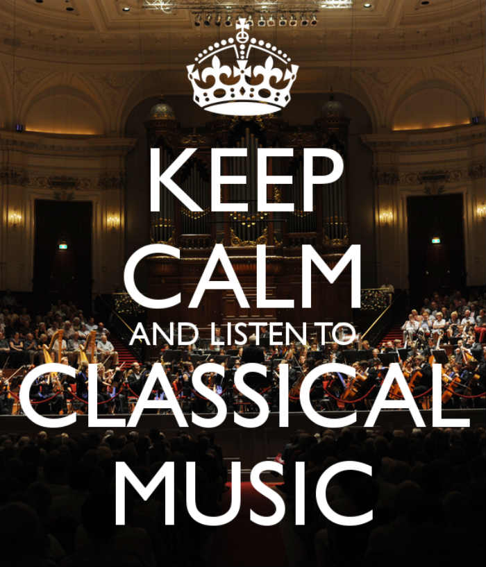 keep calm and listen to classical music