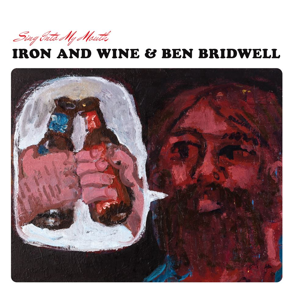 iron and wine sing into your mouth