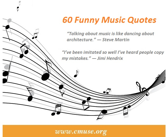 Funny Music Quotes 60 Funny Music Quotes of All Time   CMUSE Funny Music Quotes