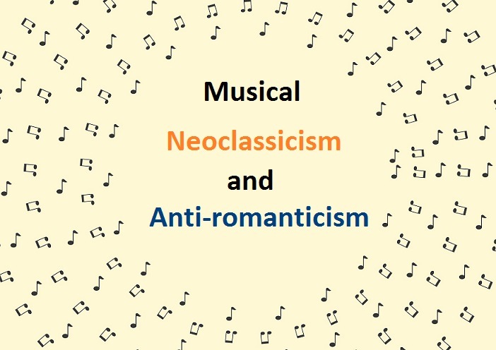 Neoclassicism Music and Anti-romanticism