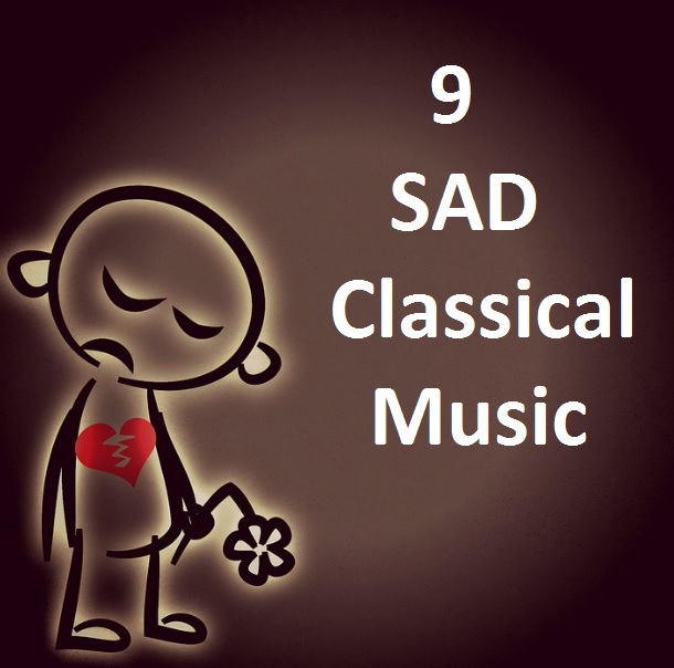 9 really sad classical music that will make you emotional cry cmuse9 really sad classical music that will make you emotional cry