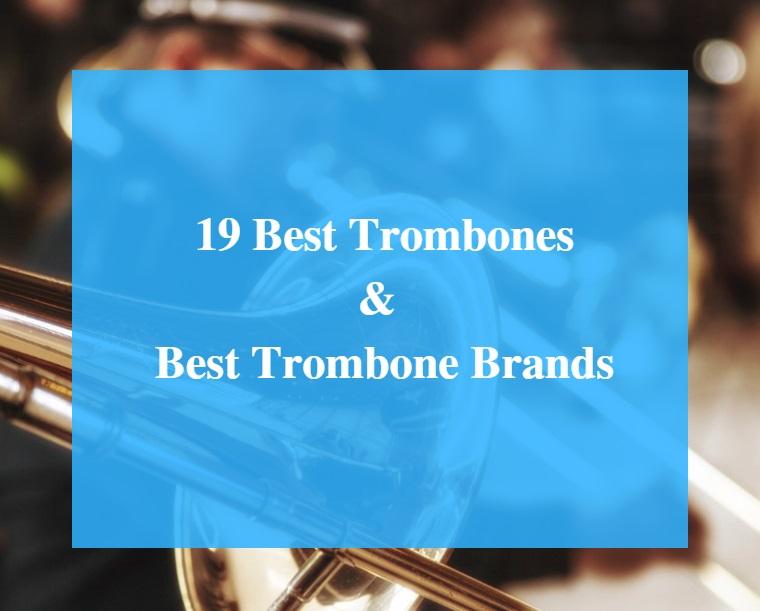Best Trombone & Best Trombone Brands