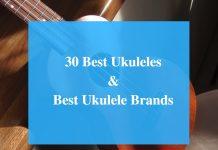 Best Ukuleles, Best Ukeleles & Best Ukulele Brands