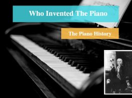 Who Invented the Piano & History of the Piano