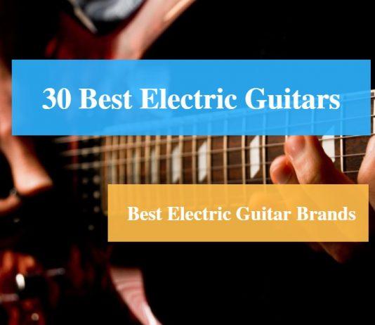 Best Electric Guitar & Best Electric Guitar Brands