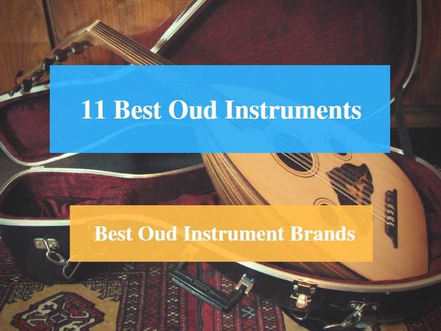 Best Oud Instrument & Best Oud Instrument Brands