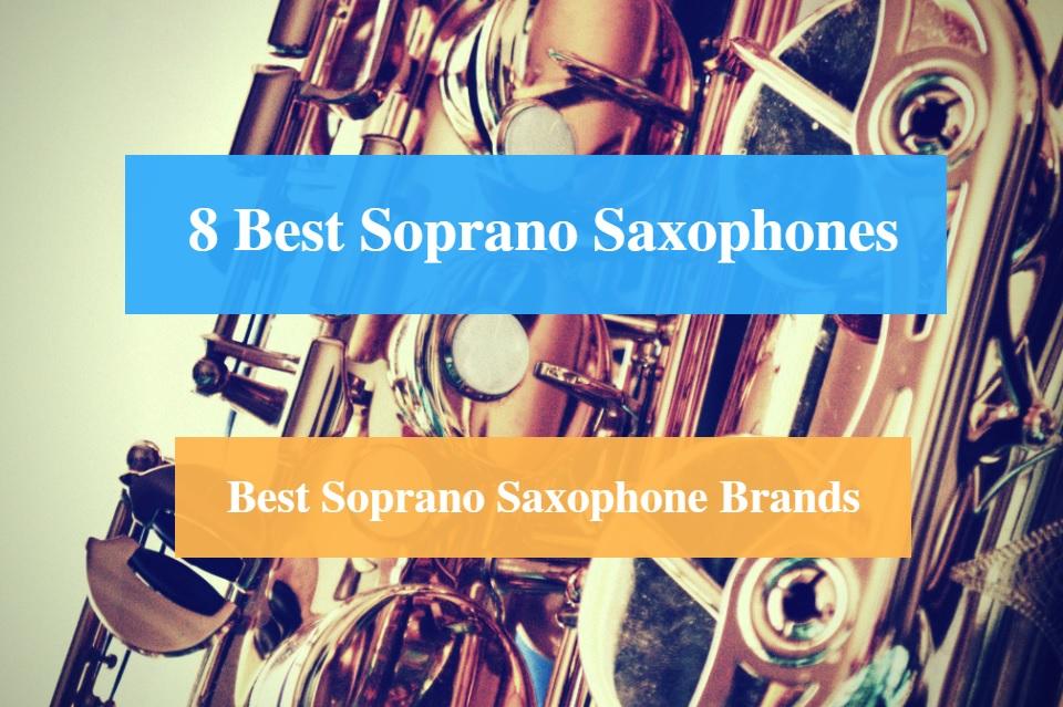 8 Best Soprano Saxophone Reviews 2019 – Best Soprano