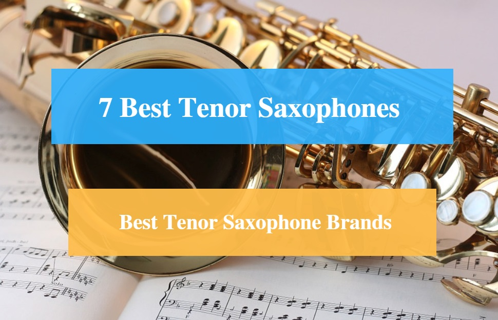 Best Tenor Saxophone & Best Tenor Saxophone Brands