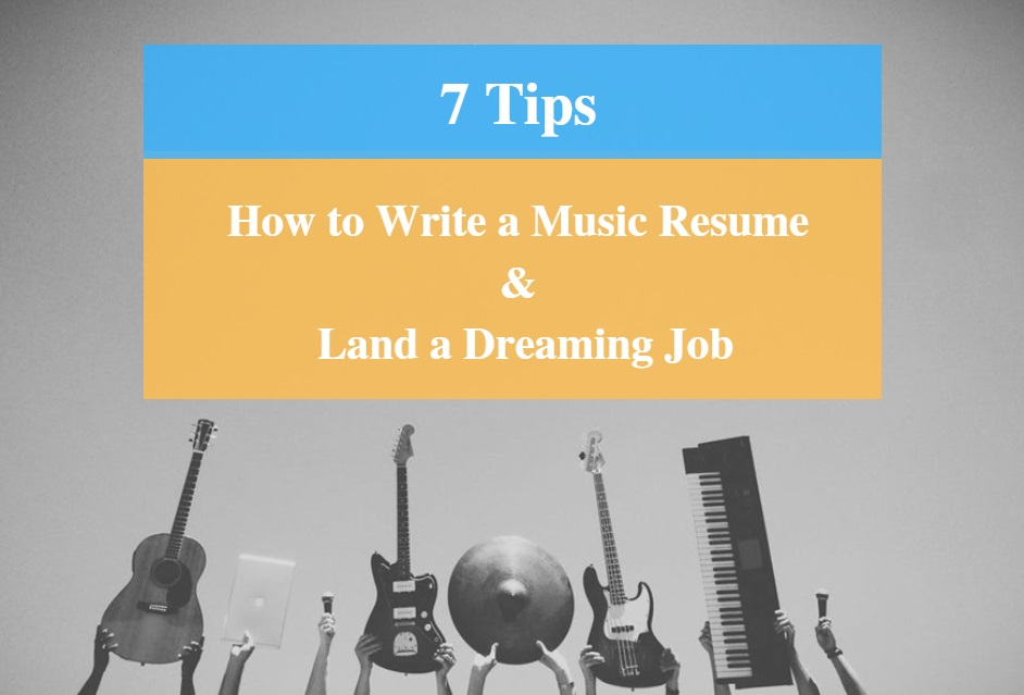 7 tips how to write a music resume and land a dreaming job cmuse
