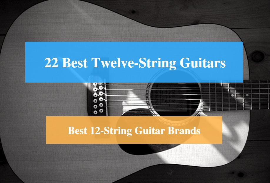 Best 12 String Guitar Brands