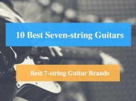 Best Seven-string Guitar & Best 7-string Guitar Brands