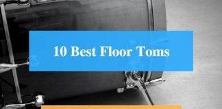 Best Floor Tom & Best Floor Tom Brands