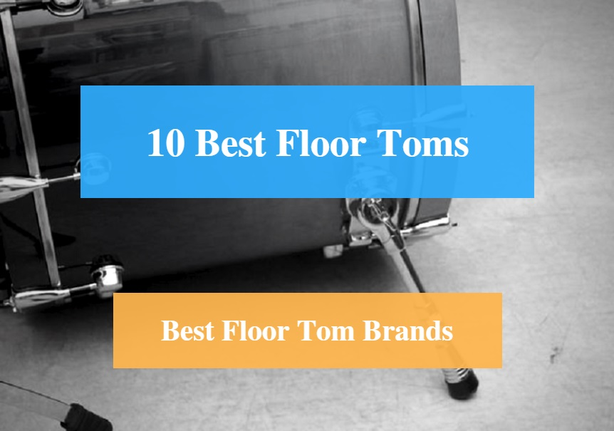 Best Floor Tom & Best Floor Tom Brands