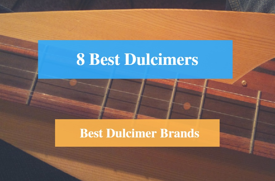 Best Mountain Dulcimer & Best Mountain Dulcimer Brands
