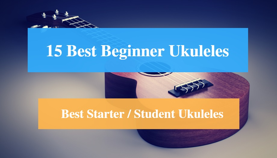 15 Best Beginner Ukulele Reviews 2018 Best Starter Ukuleles Cmuse