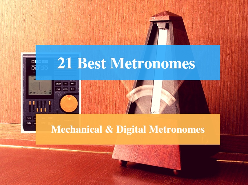 Best Metronome, Best Instrument Tuner, Best Mechanical Metronome & Best Digital Metronome