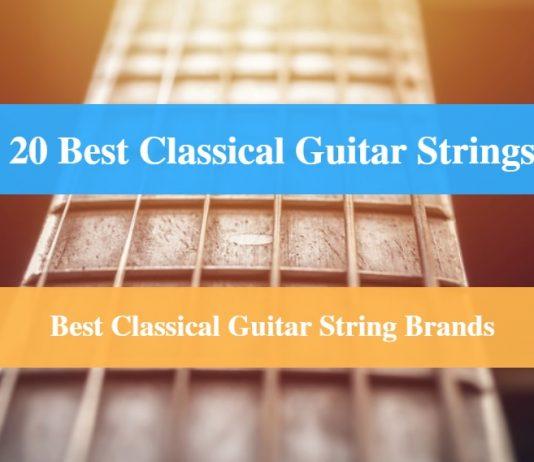 Best Classical Guitar Strings, Best Strings for Classical Guitar & Best Classical Guitar Brands