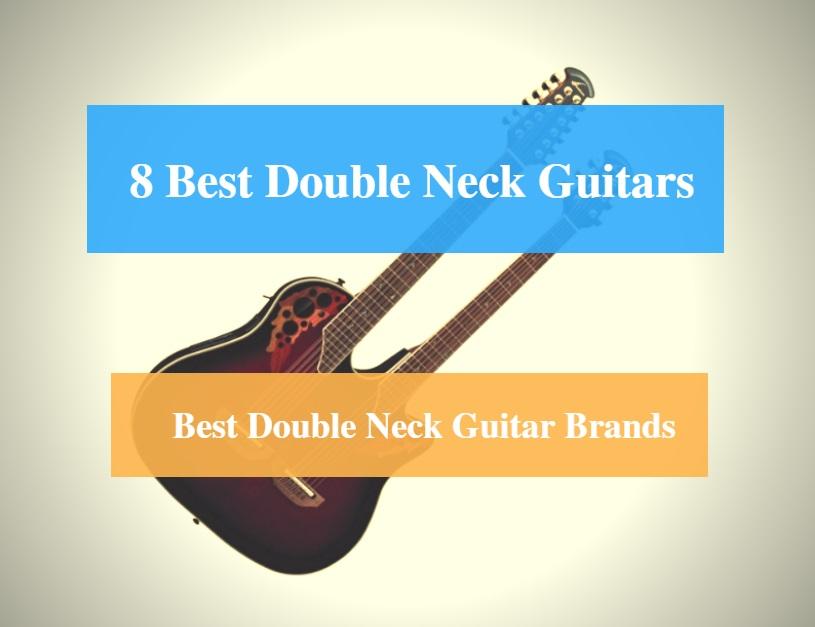 8 Best Double Neck Guitar Reviews 2019 (Best Double Neck