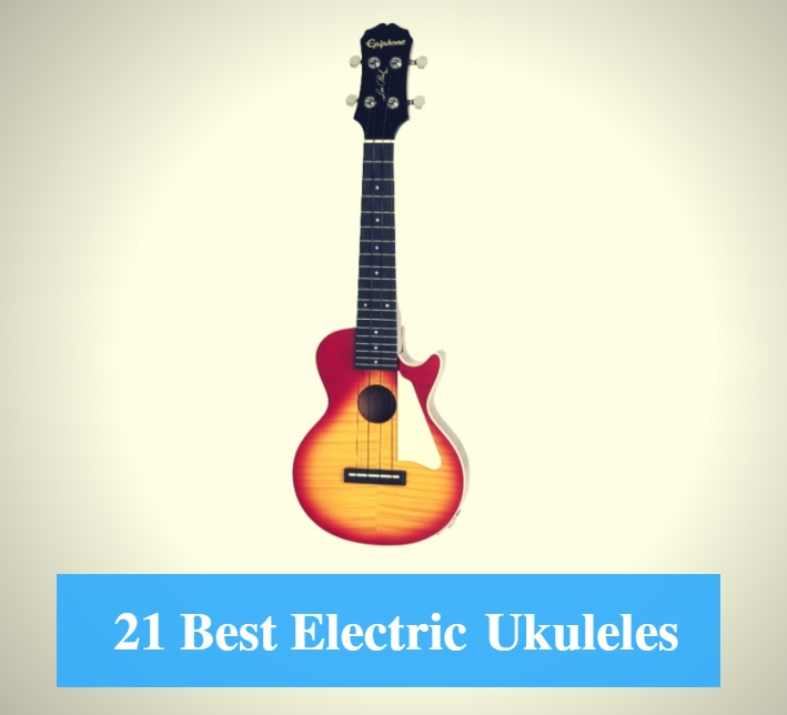 Best Electric Ukulele, Best Acoustic Electric Ukulele & Best Electric Ukulele Brands