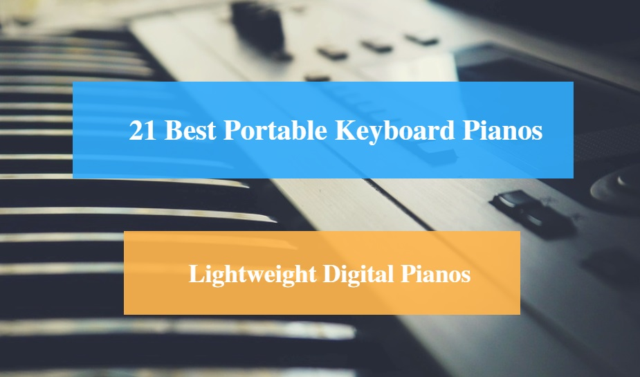 21 best portable keyboard piano reviews 2019 best lightweight digital pianos cmuse. Black Bedroom Furniture Sets. Home Design Ideas