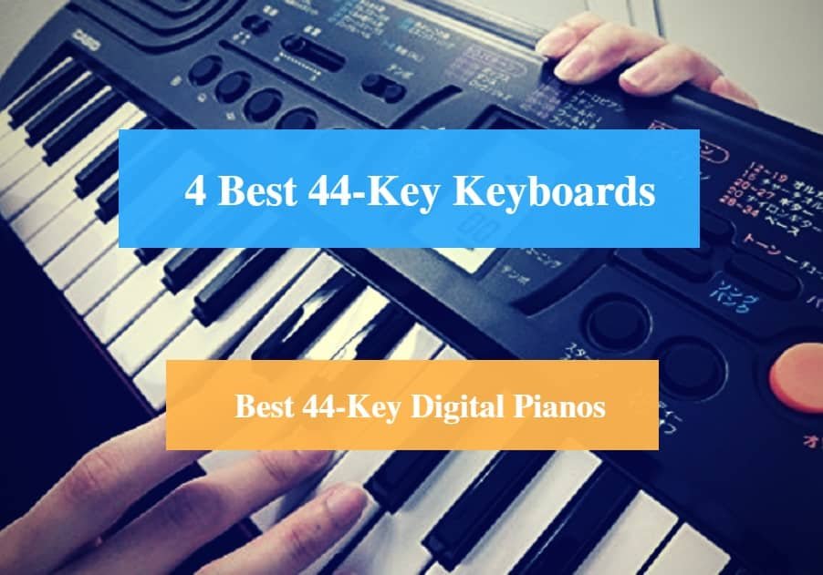 Best 44-Key Keyboard, Best 44-key Digital Piano & Best 44-Key Keyboard Brands