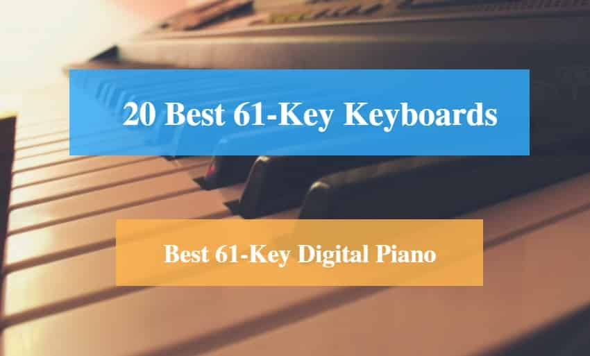 Best 61-Key Keyboard & Best 61-Key Digital Piano Brands