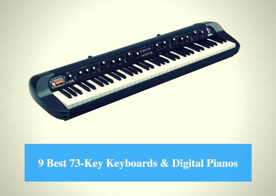 Best 73-Key Keyboard, Best 73-key Digital Piano & Best 73-Key Keyboard Brands