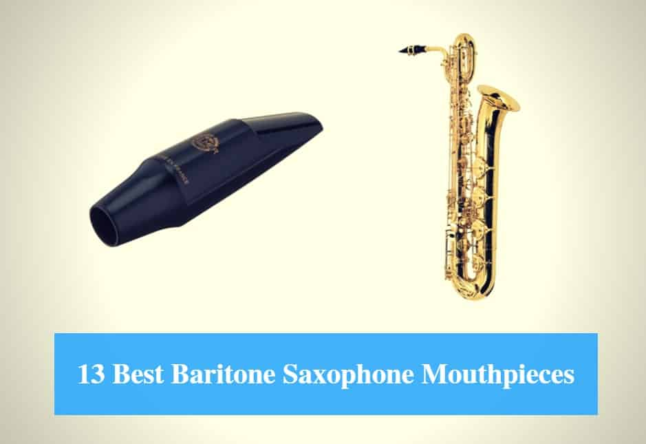 Best Baritone Saxophone Mouthpiece & Best Classical and Jazz Baritone Sax Mouthpiece Brands