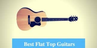 Best Flat Top Guitar & Best Flat Top Guitar Brands