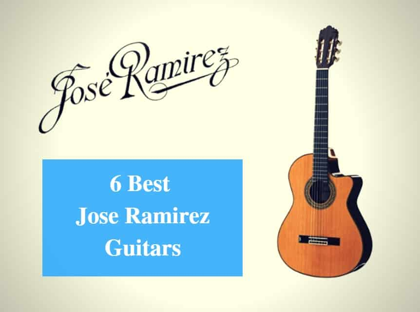 Best Jose Ramirez Guitar