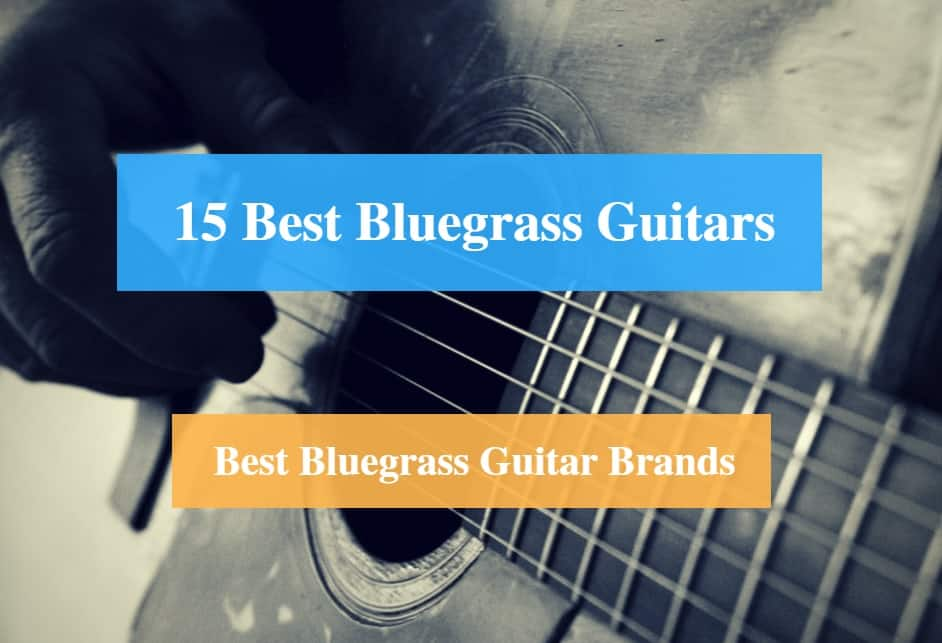 Best Bluegrass Guitar, Best Guitar for Bluegrass & Best Bluegrass Guitar Brands