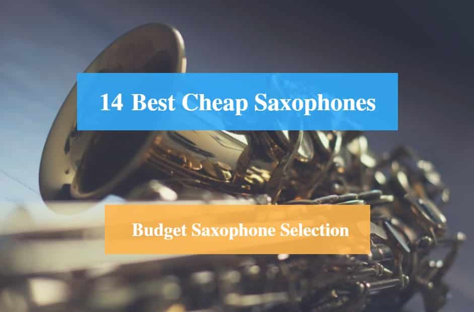 Best Cheap Saxophone & Best Budget Saxophone