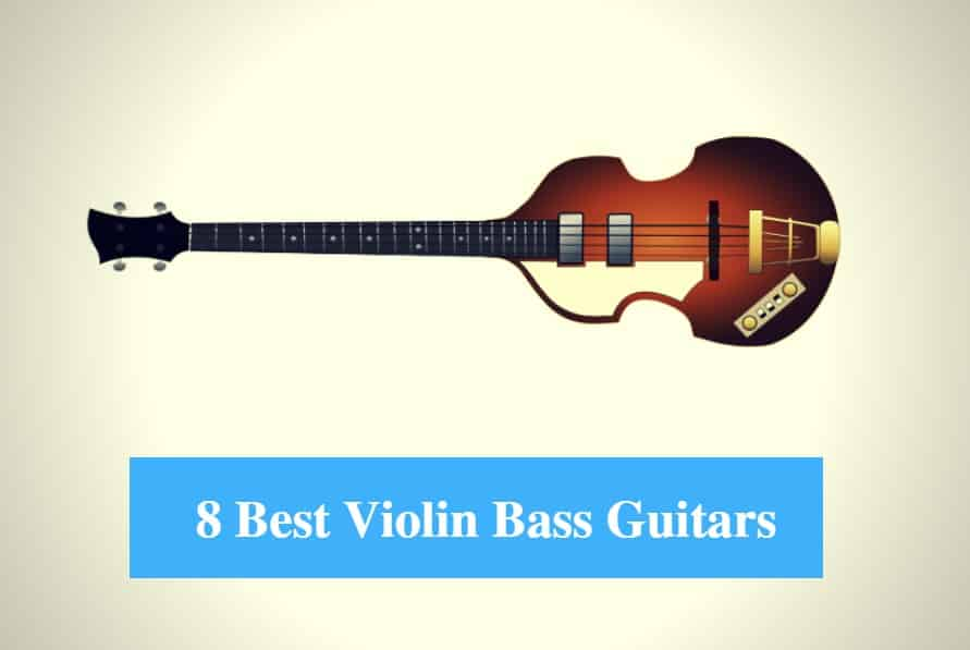 Best Violin Bass Guitar & Best Violin Bass Guitar Brands