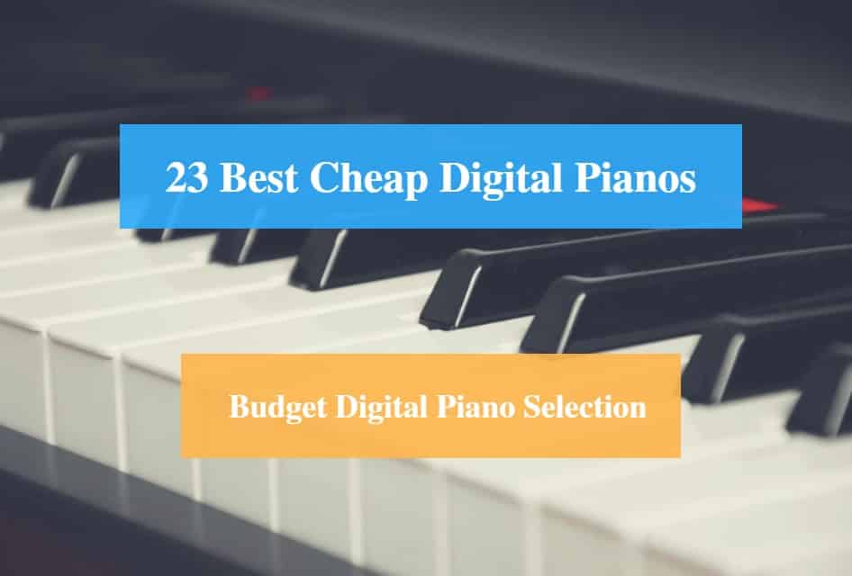23 Best Cheap Digital Piano Reviews 2019 (Best Budget