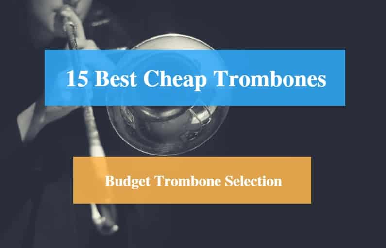 Best Cheap Trombone & Best Budget Trombone