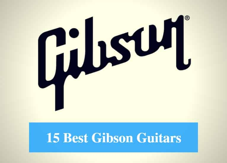 Best Gibson Guitar, Best Gibson Acoustic Guitar, Best Gibson Electric Guitar & Best Gibson Bass Guitar