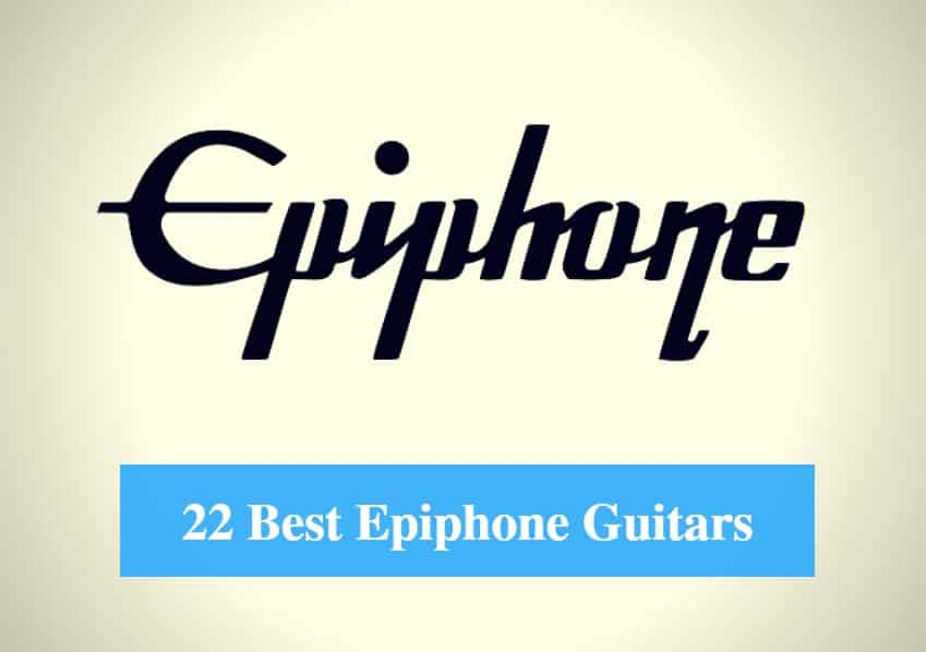 Best Epiphone Guitar, Best Epiphone Acoustic Guitar, Best Epiphone Electric Guitar & Best Epiphone Bass Guitar