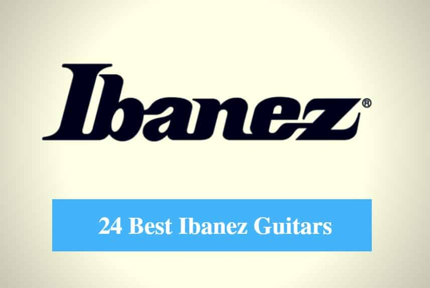 Best Ibanez Guitar, Best Ibanez Acoustic Guitar, Best Ibanez Electric Guitar & Best Ibanez Bass Guitar