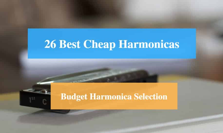 Best Cheap Harmonica & Best Budget Harmonica