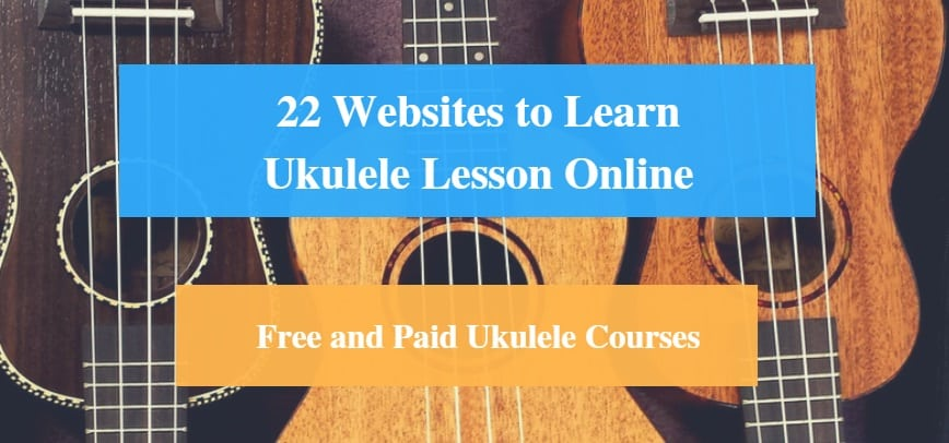 Learn Ukulele Lesson Online, Free and Paid Ukulele Courses