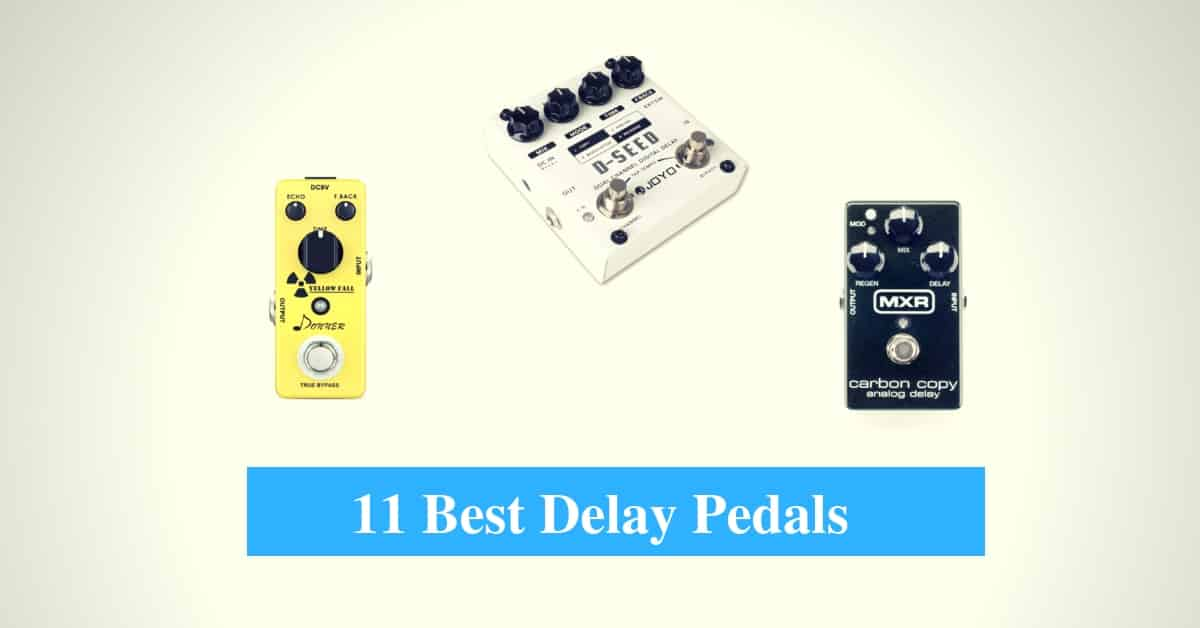 Best Delay Pedal & Best Delay Pedal Brands