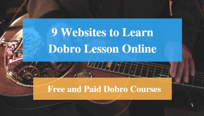 Learn Dobro Lesson Online, Free and Paid Dobro Courses