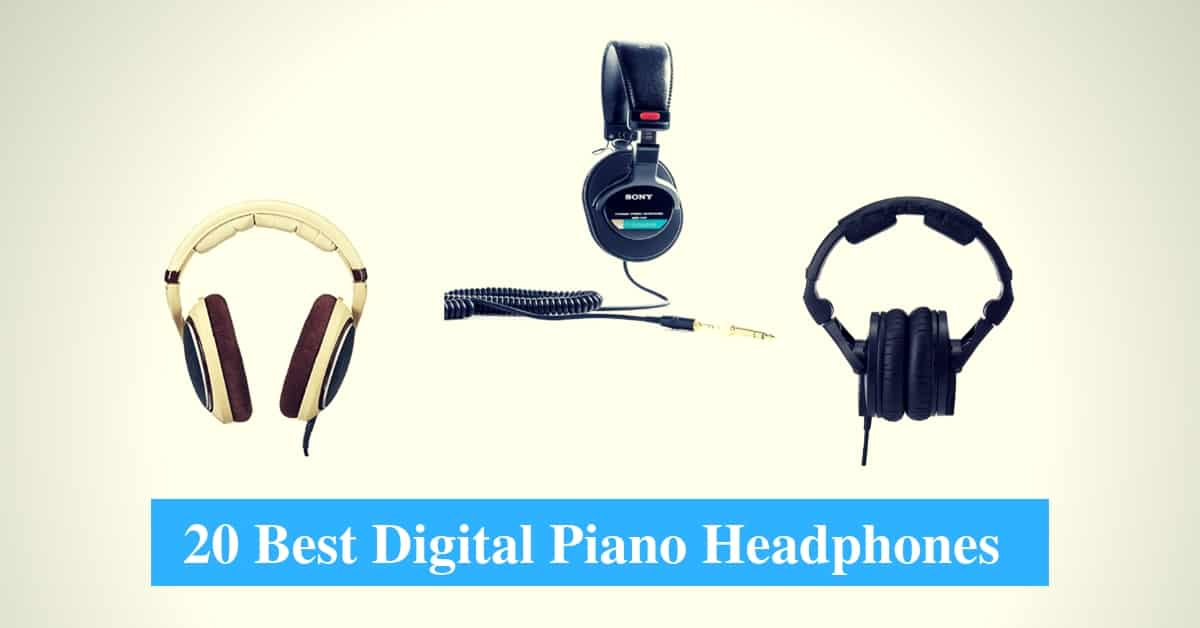 Best Digital Piano Headphones & Best Digital Piano Headphone Brands