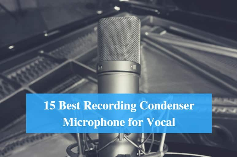Best Recording Condenser Microphone for Vocal