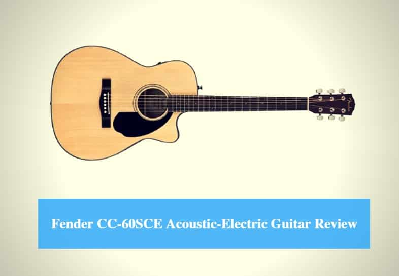 Fender CC-60SCE Concert Acoustic-Electric Guitar Review