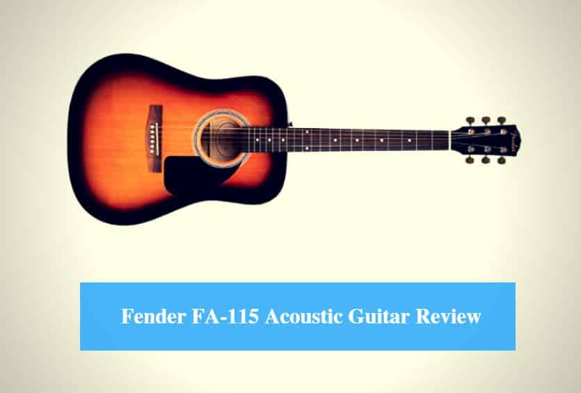 Fender FA-115 Acoustic Guitar Review