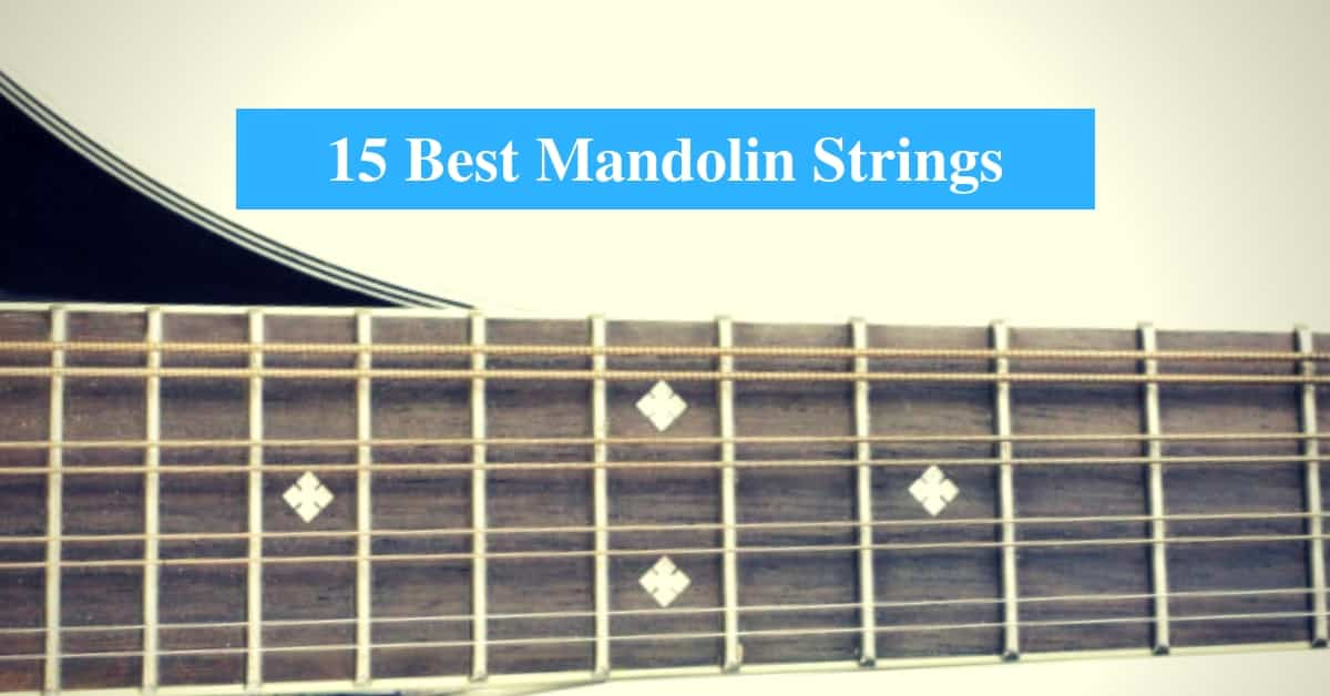 Best Mandolin Strings & Best Mandolin String Brands